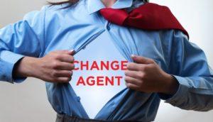Serve as Change Agent