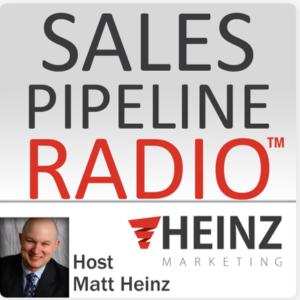 Matt Heinz Sales Pipeline Radio